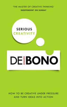 Serious Creativity by Edward De Bono