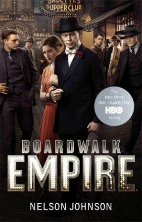 Boardwalk Empire by Nelson Johnson