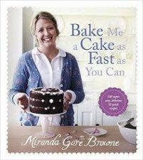Bake Me A Cake As Fast As You Can by Miranda Gore Browne