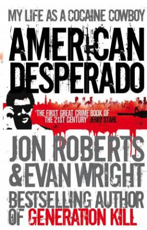 American Desperado by Jon Roberts & Evan Wright