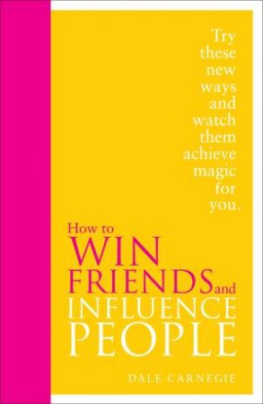 How to Win Friends and Influence People: Special Edition by Dale Carnegie