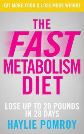 Fast Metabolism Diet, The Unleash Your Body's Natural Fat-Burning by Haylie Pomroy