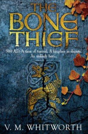 The Bone Thief by V.M. Whitworth