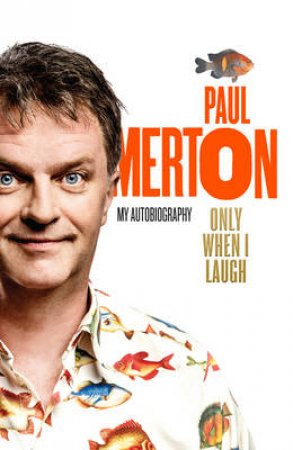 The Long and Short of It: My Autobiography by Paul Merton