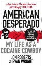 American Desperado My life As A Cocaine Cowboy