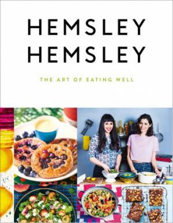 The Art of Eating Well by Jasmine Hemsley and Melissa Hemsley