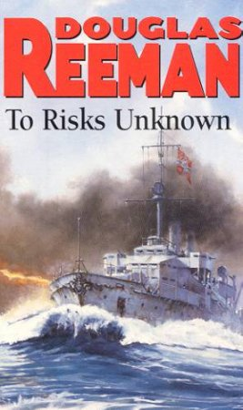 To Risks Unknown by Douglas Reeman