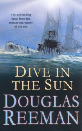 Dive In The Sun by Douglas Reeman