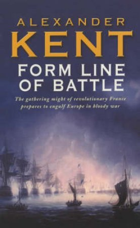 Form Line Of Battle by Alexander Kent