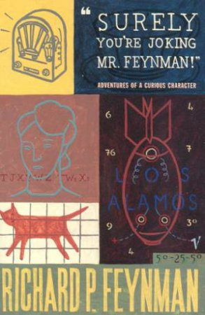 Surely You're Joking Mr. Feynman! by Richard P Feynman