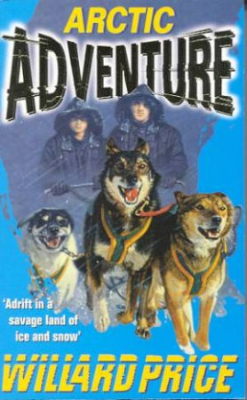 Adventure: Arctic Adventure by Willard Price