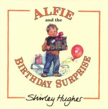 Alfie And The Birthday Surprise by Shirley Hughes