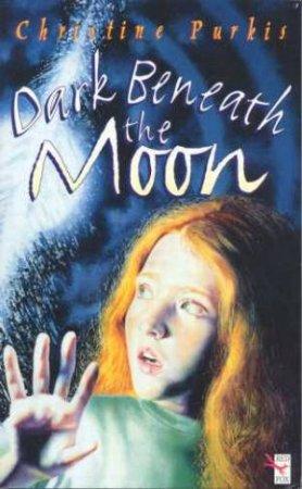 Dark Beneath The Moon by Christine Purkis