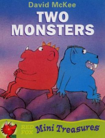Red Fox Mini Treasures: Two Monsters by David McKee