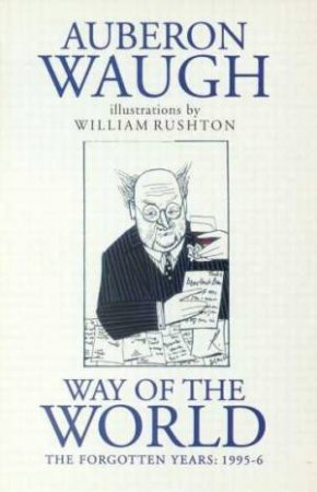 Way Of The World Volume II by Auberon Waugh