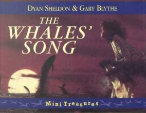 Red Fox Mini Treasures: The Whales' Song by Dyan Sheldon & Gary Blythe