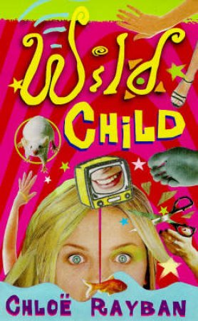 Wild Child by Chloe Rayban
