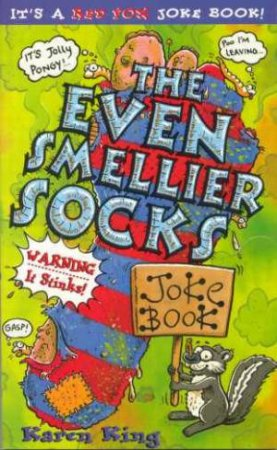 The Even Smellier Socks Joke Book by Karen King