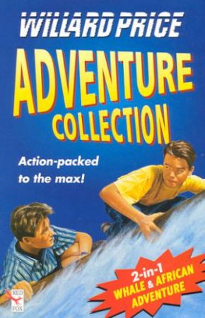 Adventure Collection: Whale & African Adventure by Willard Price