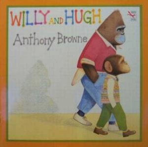 Willy And Hugh - Big Book by Anthony Browne