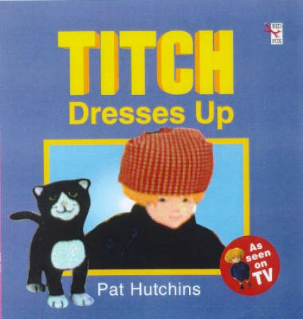 Titch Dresses Up by Pat Hutchins