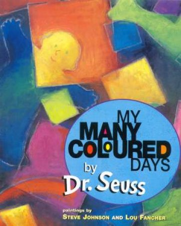 Dr Seuss: My Many Coloured Days