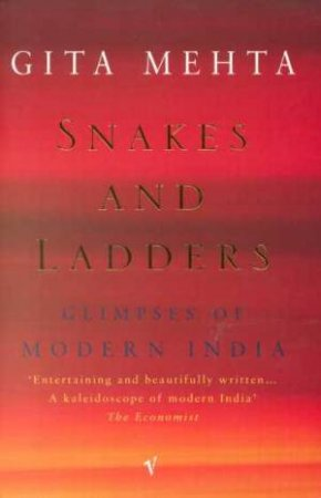 Snakes And Ladders: Glimpses Of Modern India by Gita Mehta