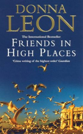 Friends In High Places: A Commissario Brunetti Novel by Donna Leon