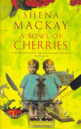 A Bowl Of Cherries by Shena Mackay