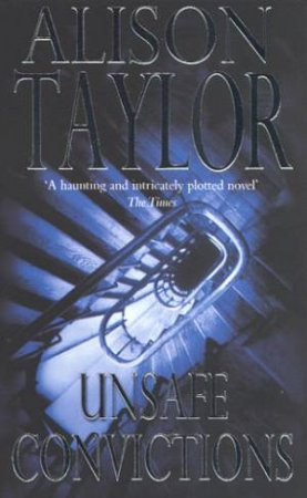 Unsafe Convictions by Alison Taylor