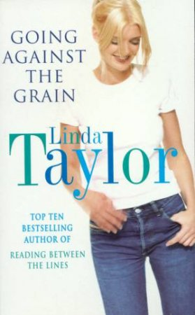 Going Against The Grain by Linda Taylor