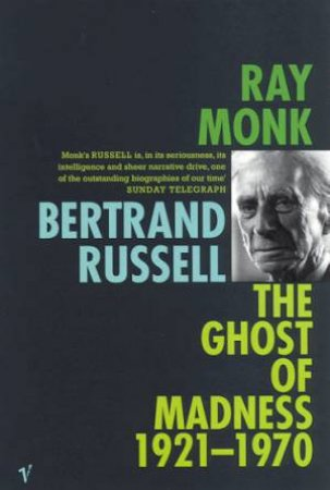 The Ghost Of Madness 1921-1970 by Ray Monk