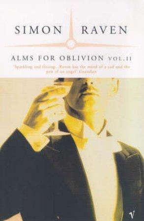 Alms For Oblivion Volume 2 by Simon Raven