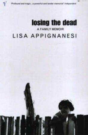 Losing The Dead by Lisa Appignanesi