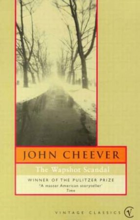 Vintage Classics: The Wapshot Scandal by John Cheever