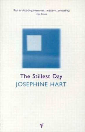 The Stillest Day by Josephine Hart
