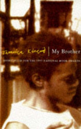 My Brother by Jamaica Kincaid