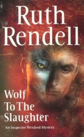 Wolf To The Slaughter by Ruth Rendell