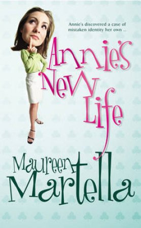 Annie's New Life by Maureen Martella