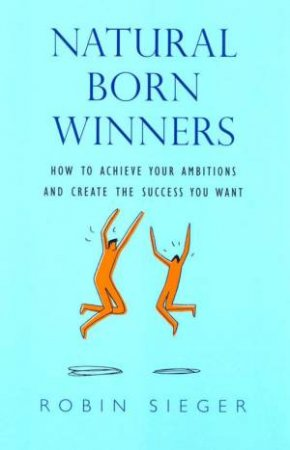 Natural Born Winners by Robin Sieger