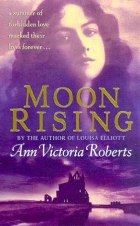 The Moon Rising by Ann Victoria Roberts