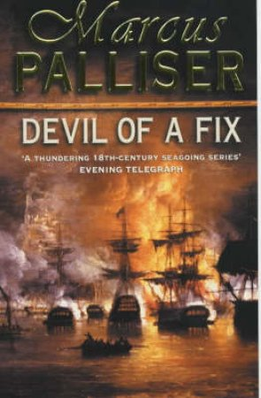 The Devil Of A Fix by Marcus Palliser