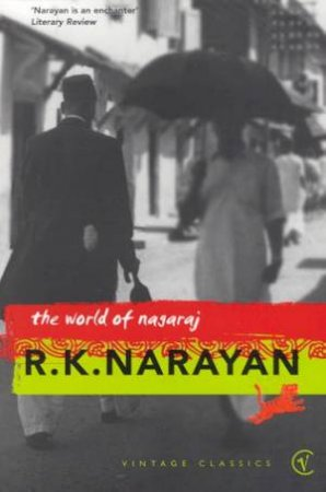 Vintage Classics: World Of Nagaraj by R K Narayan