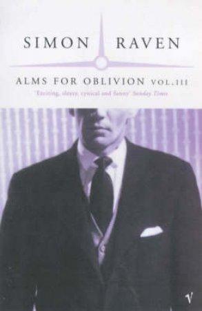 Alms For Oblivion Volume 3 by Simon Raven