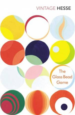 Vintage Classics: The Glass Bead Game by Hermann Hesse