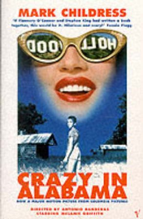 Crazy In Alabama - Film Tie-In by Mark Childress