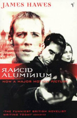 Rancid Aluminium - Film Tie-In by James Hawes