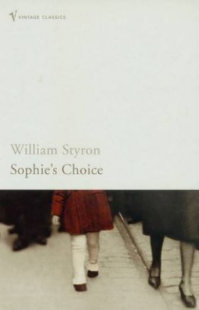 Vintage Classics: Sophie's Choice by William Styron