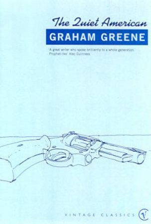 Vintage Classics: The Quiet American by Graham Greene