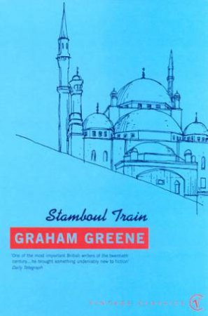 Vintage Classics: Stamboul Train by Graham Greene